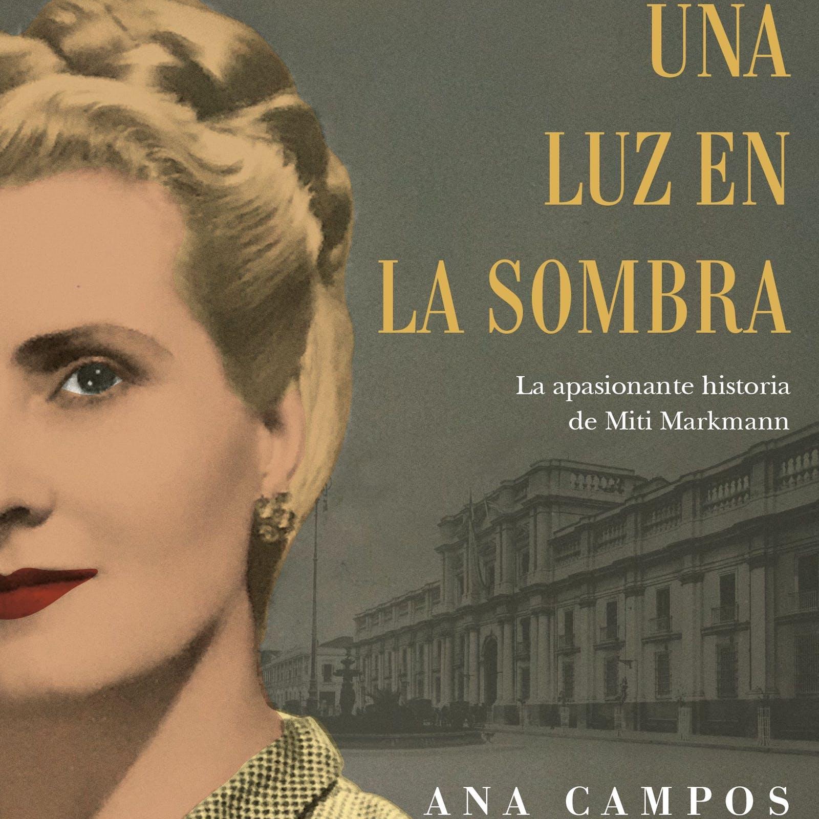 Ana Campos y su biografía de Miti Markmann