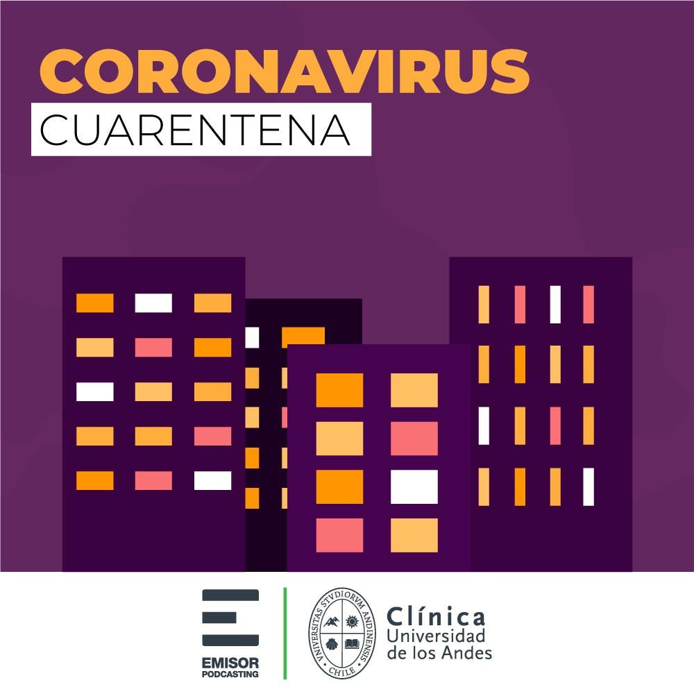 Cuarentena - Coronavirus ¿qué hay que saber? - Emisor Podcasting