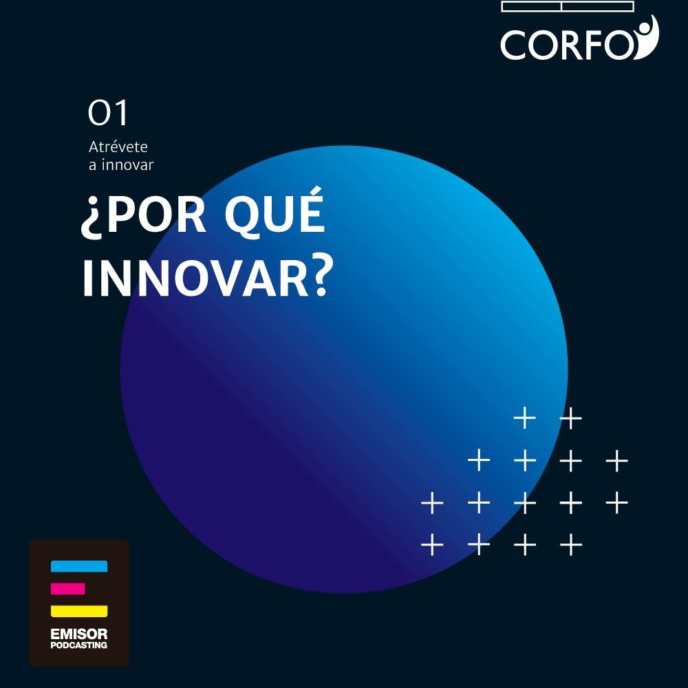 ¿Por qué innovar? - Atrévete a Innovar - Emisor Podcasting