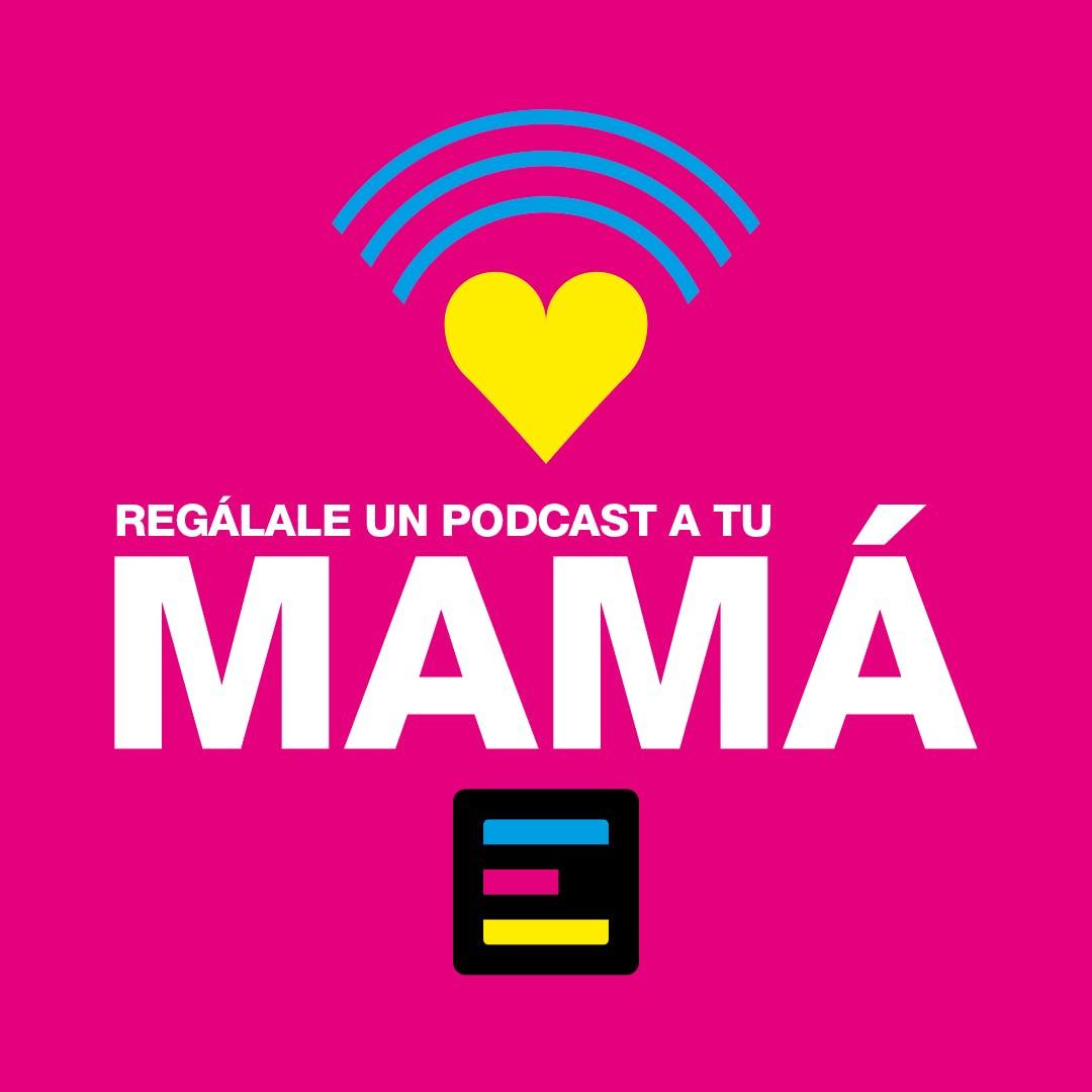 De Felipe para María Isabel - Especial Día de la Madre - Emisor Podcasting
